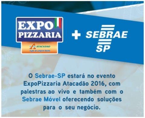 Sebrae estará na ExpoPizzaria Atacadão 2016